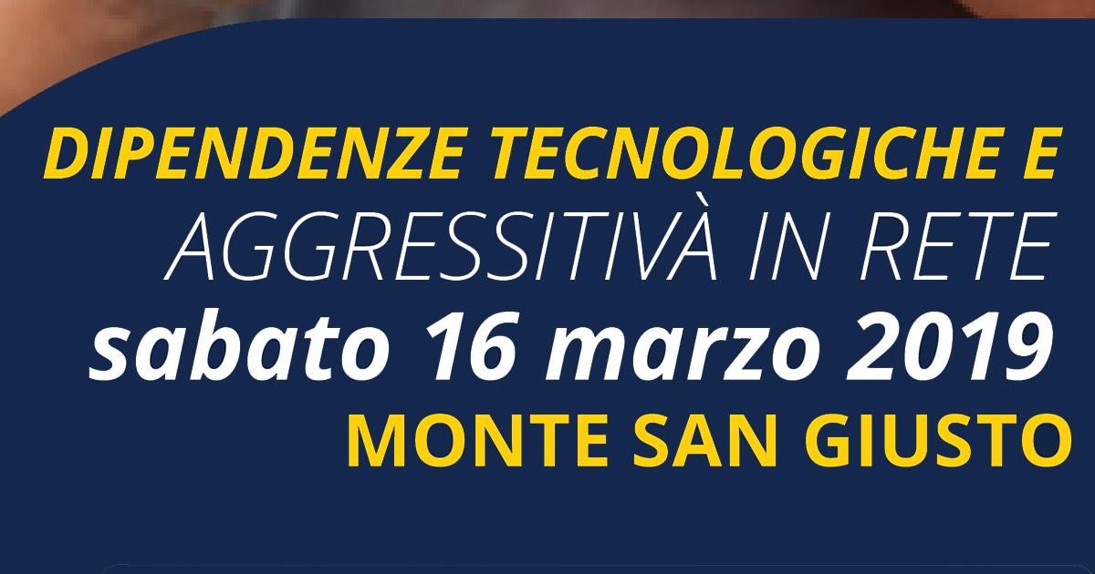 16/03/2019 – Dipendenze Tecnologiche e Aggressività in Rete