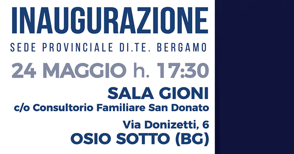 24/5/2019 – Inaugurazione Sede Provinciale Di.Te. Bergamo