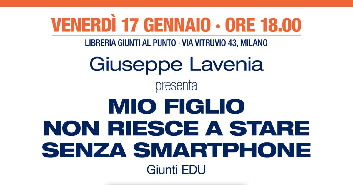 """17/01/2020 – Presentazione """"Mio Figlio non Riesce a Stare senza Smartphone"""" a Milano"""
