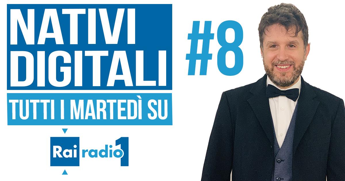 Nativi Digitali #8 – Giuseppe Lavenia – Rai Radio 1